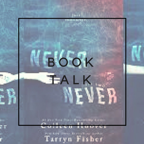 Book Talk - Colleen Hoover & Tarryn Fisher - Never Never