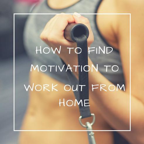 How to find motivation to workout from home