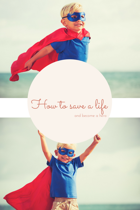 How to save a life and become a hero