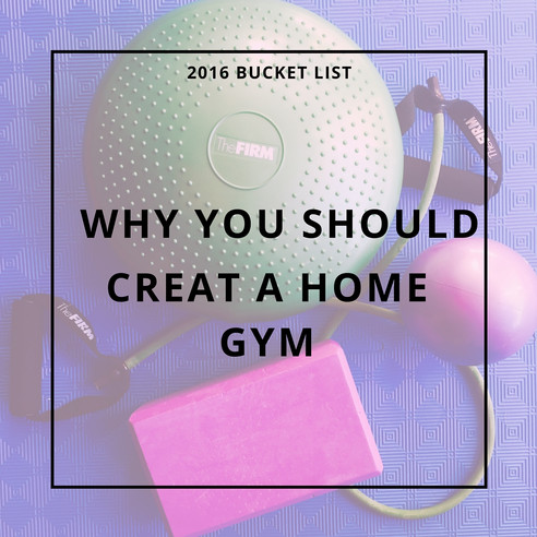 2016 Bucket list - Own a Home Gym