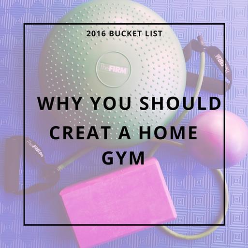 2016 Bucket list - Own a Home Gym