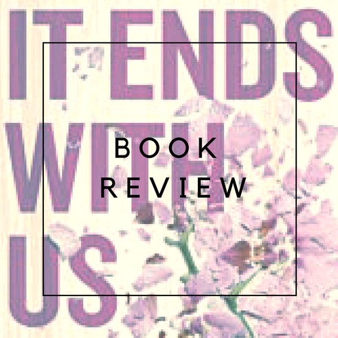 Book Review - It Ends With Us by Colleen Hoover