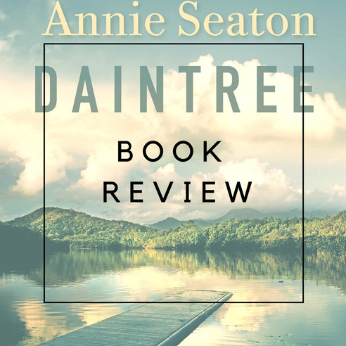 Book Review - Daintree by Annie Seaton