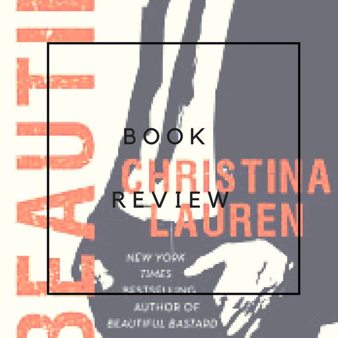 Book Review - Beautiful by Christina Lauren (Beautiful Bastard, #5)