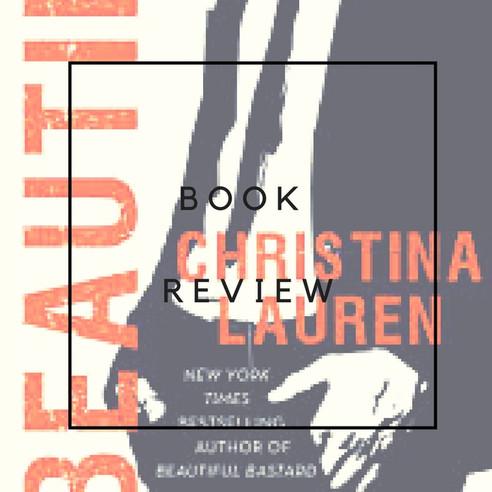 Book Review - Beautiful by Christina Lauren (Beautiful Bastard, #5)