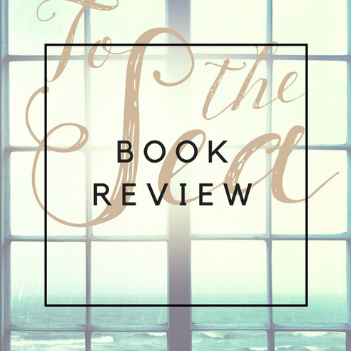 Book Review - To The Sea by Christine Dibley