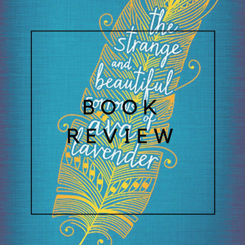 Book Review - The Strange and Beautiful Sorrows of Ava Lavender by Leslye Walton