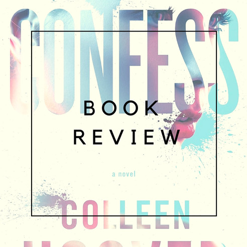 Book Review - CONFESS by Colleen Hoover