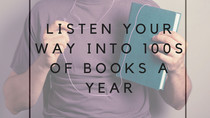 Listen your way into 100s of books a year