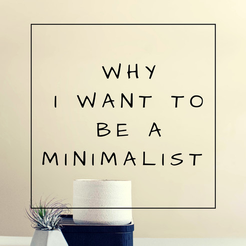 Why I want to be a minimalist