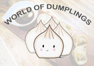 World of Dumplings