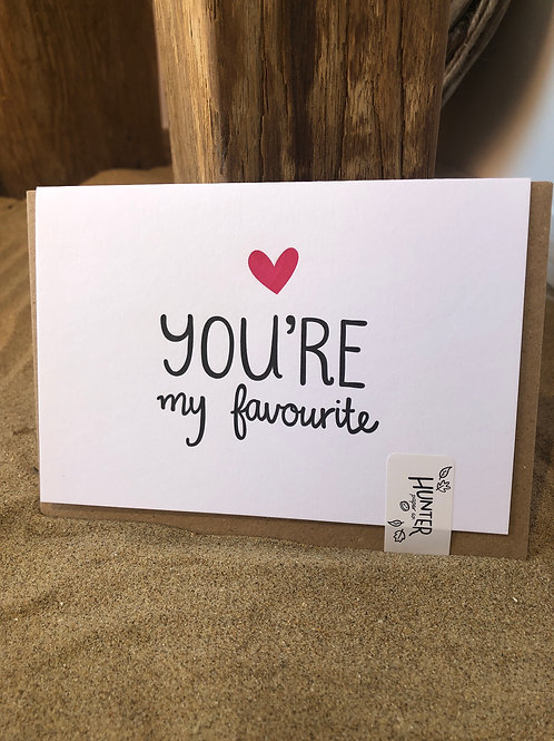 'You're My Favourite' Card