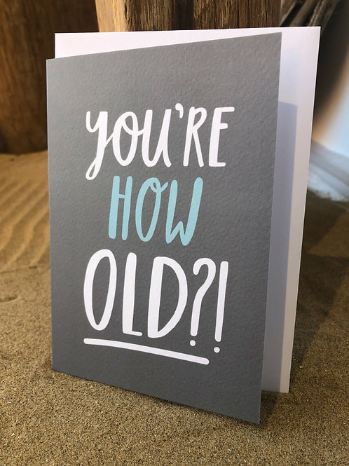 'You're How Old?!' Card