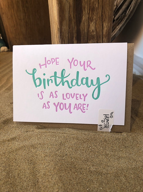 'Hope Your Birthday Is As Lovely As You Are' Card