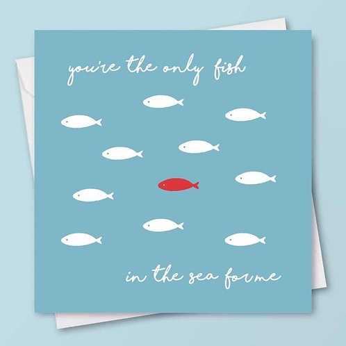'Only Fish in The Sea' Card