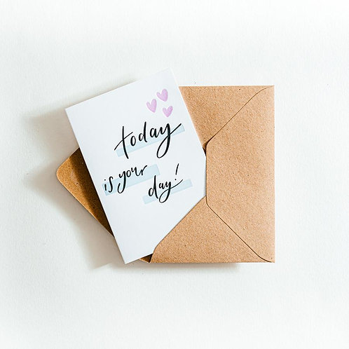 'Today is Your Day' Card