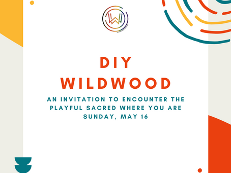 DIY WildWood May 16, 2021