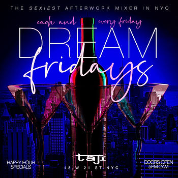EVERY FRIDAY AFTERWORK NETWORKING DINING 5PM-2AM @ TAJ LOUNGE...HAPPY HOUR SPECIAL AVAILABLE UNTIL 8PM...FOOD AND DRINKS AVAILABLE ALL NIGHT...BOTTLE SERVICE STARTING AT 2 BOTTLES FOR $400...Text/call 646.522.5400 or CeoFresh@gmail.Com For More Info