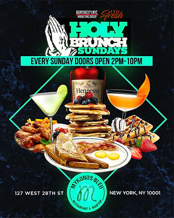 Every Sunday BRUNCH & DAYTIME DINING On a heated rooftop in NYC @Mykonos Bleu 2PM-10PM...4 HOUR BRUNCH SEATING 2PM-6PM OR 6PM-10PM...$60 PRE-FIX MENU PER PERSON INCLUDES 1 APPETIZER, 1 ENTREE & 2 HOURS OF UNLIMITED MIMOSAS, SANGRIAS...BOTTLE SERVICE STARTING AT 2 BOTTLES FOR $400 PRE ORDER...$50 DEPOSIT REQUIRED FOR ALL BRUNCH RESERVATIONS...Text/call 646.522.5400 or CeoFresh@gmail.Com For More Info...RSVP LINK BELOW FOR MORE DETAILED INFO
