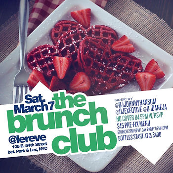 Saturday March 7th Brunch & Day Party At Le Reve NYC 125 East 54th St, New York, NY 10022...Doors open 2pm-10pm, everyone free until 5pm...2 hours unlimited bottomless pre-fix menu, hookah and bottle specials available...Text/call 646.522.5400 or CeoFresh@gmail.Com for more info