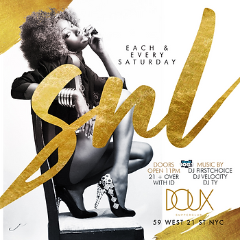 """EVERY SATURDAY """"SATURDAY NIGHT LIGHTS"""" @DOUX 59 WEST 21St STREET MANHATTAN NYC...DOORS OPEN 11PM-4AM.....BOTTLE SERVICE STARTING AT 2 BOTTLES FOR $700...LADIES FREE BEFORE 12:30AM WITH RSVP... Text/call 646.522.5400 or CeoFresh@gmail.Com For More Info...RSVP LINK BELOW FOR MORE DETAILED INFO"""