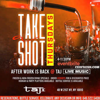 EVERY THURSDAY AFTERWORK NETWORKING DINING 4PM-12AM @ TAJ LOUNGE...EVERYONE FREE ALL NIGHT WITH RSVP...HAPPY HOUR SPECIAL AVAILABLE UNTIL 8PM...FOOD AND DRINKS AVAILABLE ALL NIGHT...BOTTLE SERVICE STARTING AT 2 BOTTLES FOR $550...Text/call 646.522.5400 or CeoFresh@gmail.Com For More Info