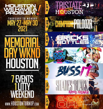 Thursday May 27th-Monday May 31st Houston We Have A Problem Weekend !!! In Houston Texas...7 Events 5 Days...Text/call 646.522.5400 or CeoFresh@gmail.Com For More Info...RSVP LINK BELOW FOR MORE DETAILED INFO