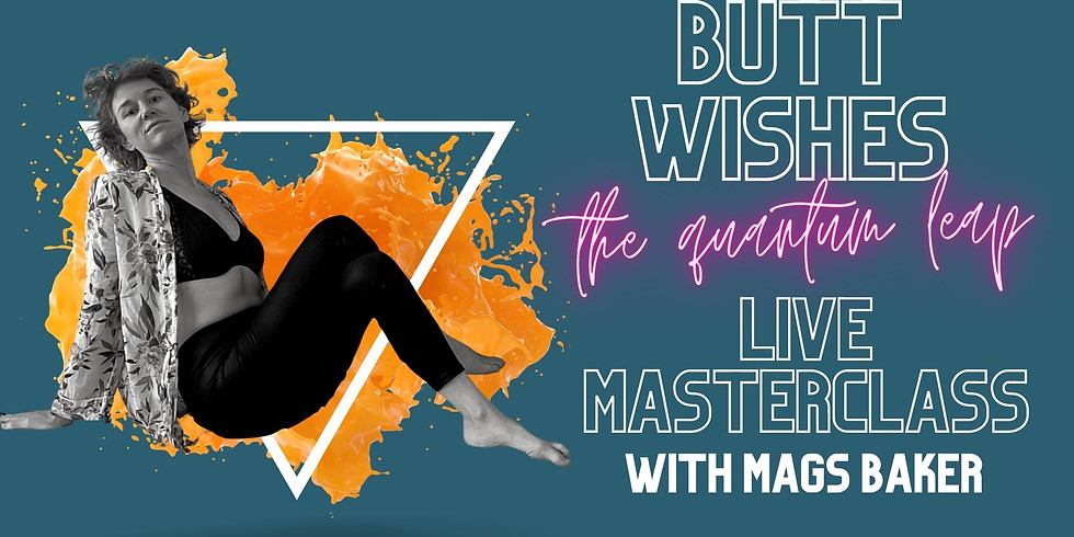 Butt Wishes Masterclass