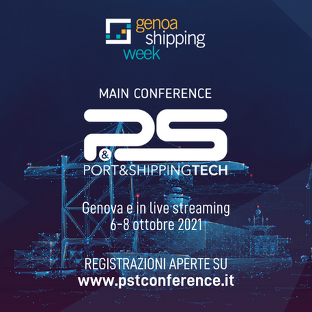 Port&ShippingTech 2021, Main Conference della Genoa Shipping Week - dal 6 all'8 ottobre 2021