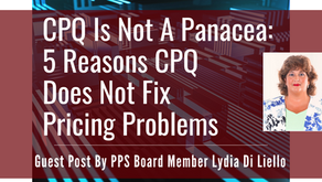 CPQ is Not a Panacea: Five Reasons CPQ Does Not Fix Pricing Problems