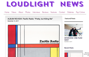 Loudlight News album review of Pacific Radio Pretty, but Killing Me