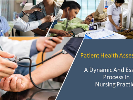 PATIENT HEALTH ASSESSMENT- A DYNAMIC PROCESS IN PATIENT CARE