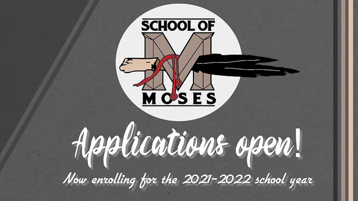 School of Moses Applications open! Now enrolling for the 2021-2022 school year