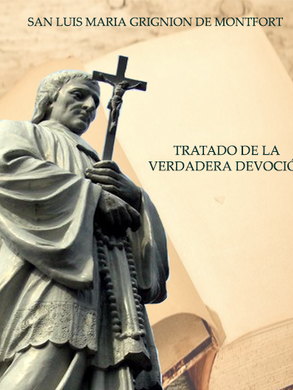 TREATISE ON TRUE DEVOTION TO THE BLESSED VIRGIN