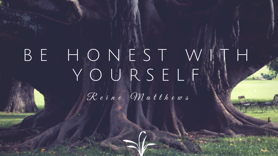 The Importance of Being Honest with Yourself