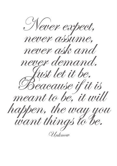 If it's meant to be, it will be no matter what.