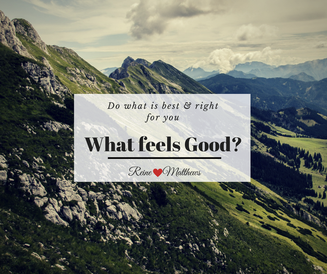 Do What is Best and Right for You
