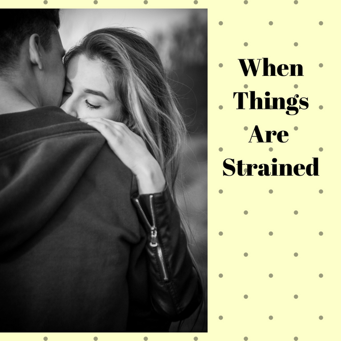 When things are strained...