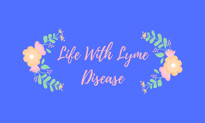 Life With Lyme Disease #5 Summer