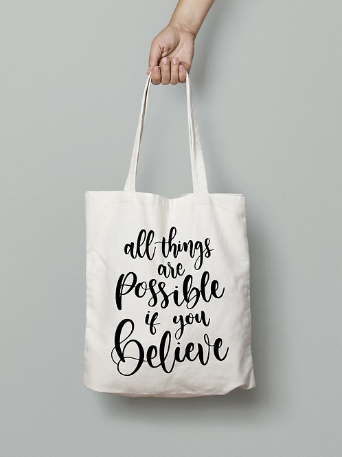 All Things are Possible Tote Bag