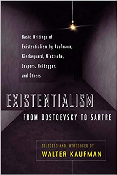 Existentialism - From Dostoyevksy to Sartre
