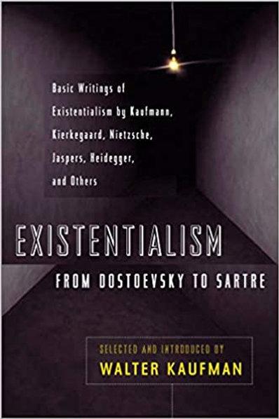 Existentialism - From Dostoyevksy to Sartre