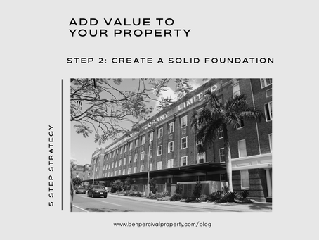 Add Value to your Property | CREATE A SOLID FOUNDATION