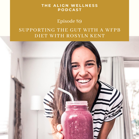 AWP 89: Supporting The Gut With A Whole Foods Plant-based Diet with Roslyn Kent