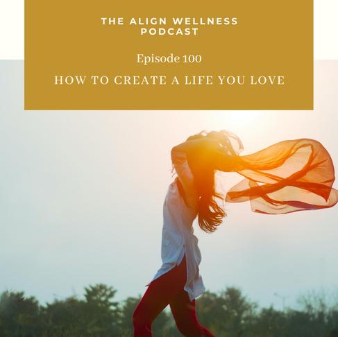 AWP 100: How To Create A Life You Love