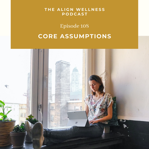 AWP 108: Core Assumptions