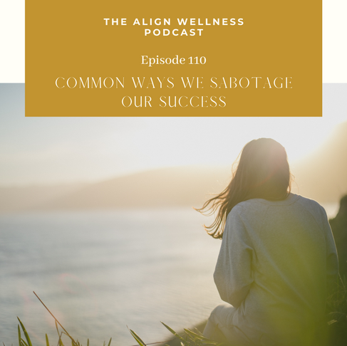 AWP 110: Common Ways We Sabotage Our Success