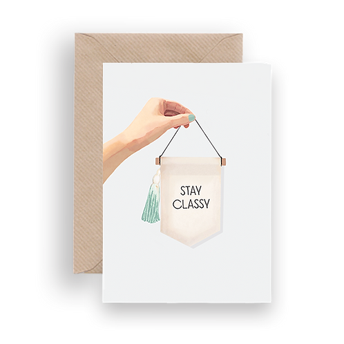 LYKKEFUND STAY CLASSY - GREETING CARD