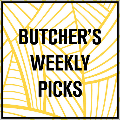 Butcher's Weekly Picks