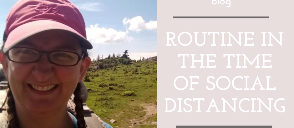 Routine in the Time of Social Distancing